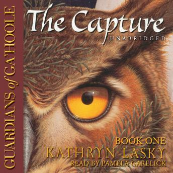 Guardians of Ga'Hoole, Book One: The Capture, Kathryn Lasky