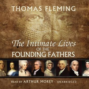 Intimate Lives of the Founding Fathers, Thomas Fleming