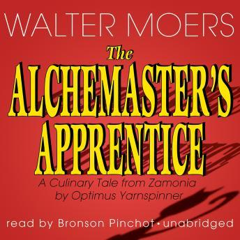 Alchemaster's Apprentice: A Culinary Tale from Zamonia by Optimus Yarnspinner