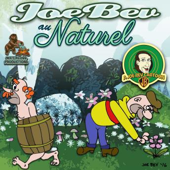Joe Bev au Naturel: A Joe Bev Cartoon, Volume 8, Pedro Pablo Sacristan, Daws Butler, Joe Bevilacqua