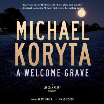 A Welcome Grave: The Lincoln Perry Mysteries, Book 3