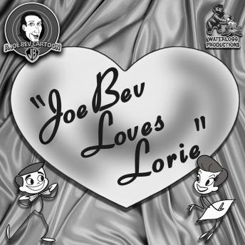 Joe Bev Loves Lorie: A Joe Bev Cartoon, Volume 10