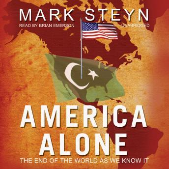 America Alone: The End of the World As We Know It, Mark Steyn