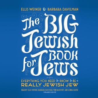 Download Big Jewish Book for Jews: Everything You Need to Know to Be a Really Jewish Jew by Ellis Weiner, Barbara Davilman