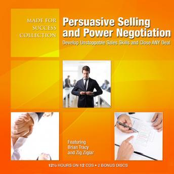 Persuasive Selling and Power Negotiation: Develop Unstoppable Sales Skills and Close ANY Deal, Made for Success