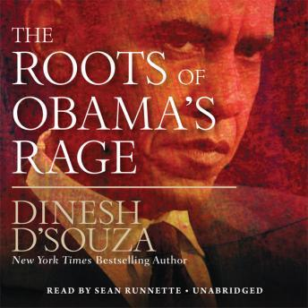 Roots of Obama's Rage, Dinesh D'Souza