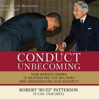 Download Conduct Unbecoming: How Barack Obama Is Destroying the Military and Endangering Our Security by Robert