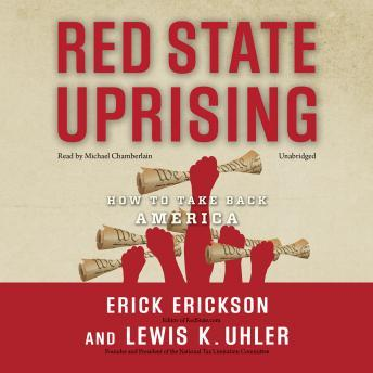 Red State Uprising: How to Take Back America, Lew Euhler, Erick Erickson