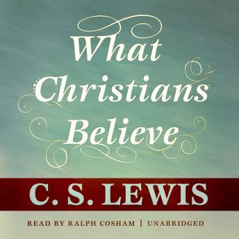What Christians Believe, C.S. Lewis