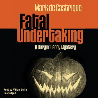 Fatal Undertaking: A Buryin' Barry Mystery, Mark De Castrique