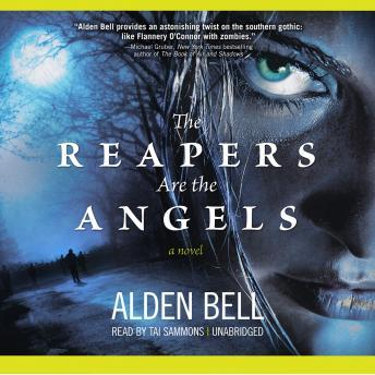 Reapers Are the Angels: A Novel, Alden Bell