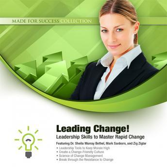 Leading Change!: Leadership Skills to Master Rapid Change, Made for Success