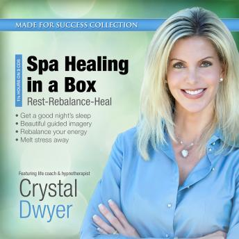 Spa Healing in a Box: Rest-Rebalance-Heal, Made for Success