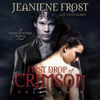 First Drop of Crimson: Night Huntress World, Book 1, Jeaniene Frost