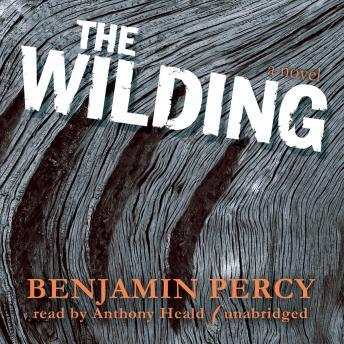 Wilding: A Novel, Benjamin Percy