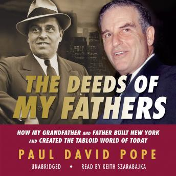 Deeds of My Fathers: How My Grandfather and Father Built New York and Created the Tabloid World of Today sample.