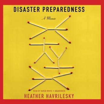 Download Disaster Preparedness: A Memoir by Heather Havrilesky