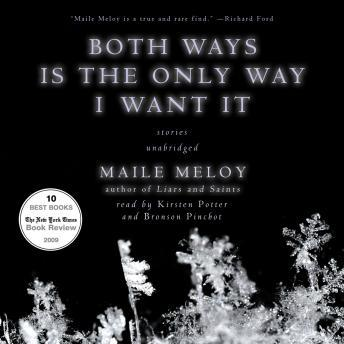 Both Ways Is the Only Way I Want It, Maile Meloy