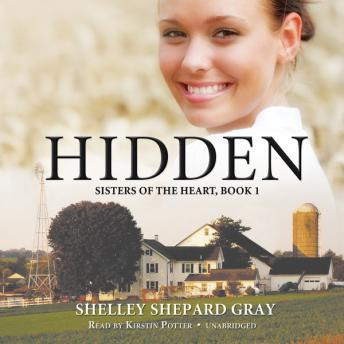 Hidden: Sisters of the Heart, Book 1, Shelley Shepard Gray