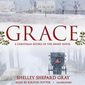 Grace: A Christmas Sisters of the Heart Novel, Shelley Shepard Gray