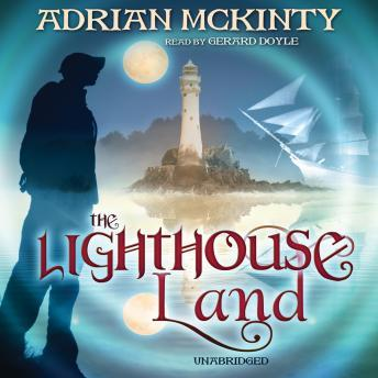 The Lighthouse Land: The Lighthouse Trilogy, Book 1