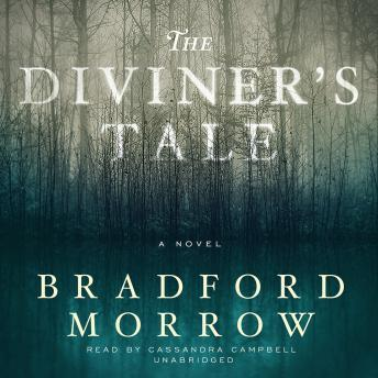 Diviner's Tale: A Novel, Bradford Morrow