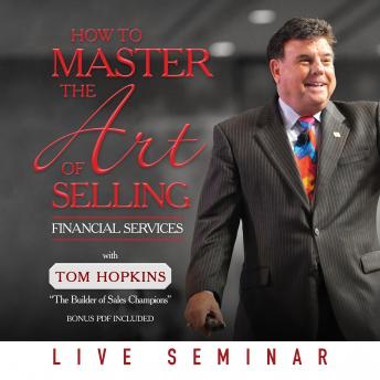 How to Master the Art of Selling Financial Services, Tom Hopkins