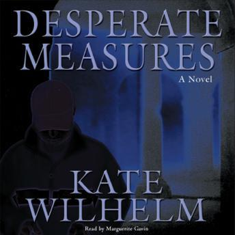 Desperate Measures: A Barbara Holloway Novel, Kate Wilhelm