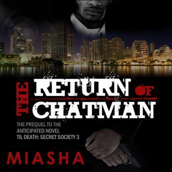 Return of Chatman: Prequel to 'Til Death, Miasha .