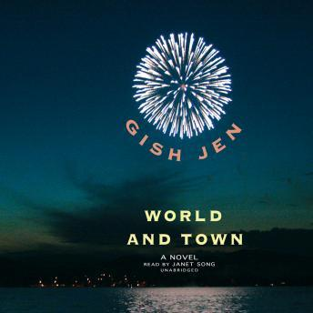 World and Town: A Novel, Gish Jen