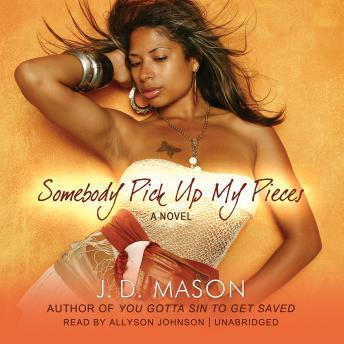 Somebody Pick Up My Pieces, J. D. Mason