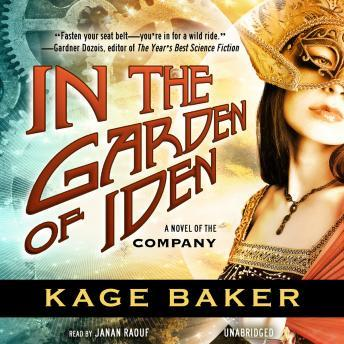 In the Garden of Iden: A Novel of the Company, Kage Baker