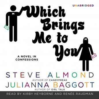 Which Brings Me to You: A Novel in Confessions, Julianna Baggott, Steve Almond