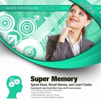 Super Memory: Speed Read, Recall Names, and Learn Faster
