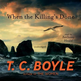 Download When the Killing's Done: A Novel by T.C. Boyle