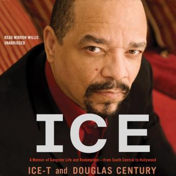 Ice: A Memoir of Gangster Life and Redemption'from South Central to Hollywood, Ice-T ., Douglas Century