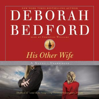 His Other Wife: A Novel, Deborah Bedford