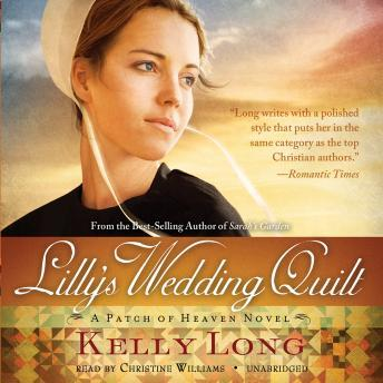 Download Lilly's Wedding Quilt: A Patch of Heaven Novel by Kelly Long