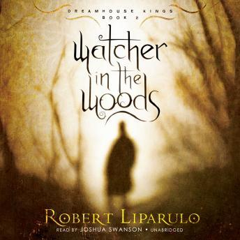 Watcher in the Woods, Robert Liparulo