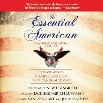 Essential American: A Patriot's Resource; 25 Documents and Speeches Every American Should Own, Various Authors