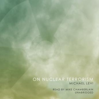 On Nuclear Terrorism, Michael Levi