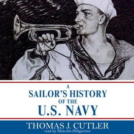 A Sailor's History of the U.S. Navy, Thomas J. Cutler