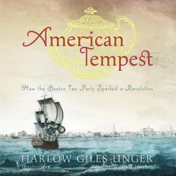 American Tempest: How the Boston Tea Party Sparked a Revolution sample.