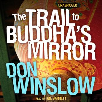 Trail to Buddha's Mirror, Don Winslow