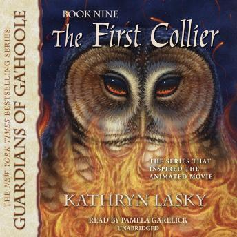 First Collier: Guardians of Ga'Hoole, Book 9, Kathryn Lasky