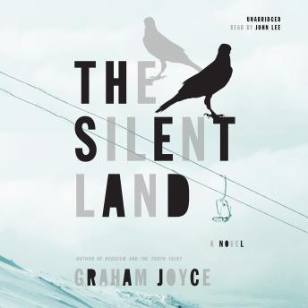 Silent Land: A Novel, Graham Joyce