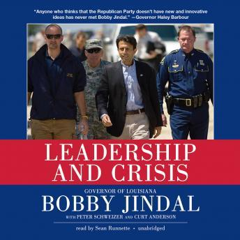 Leadership and Crisis, Curt Anderson, Bobby Jindal, Peter Schweizer