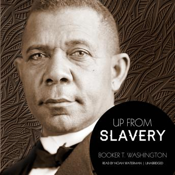 Up from Slavery, Booker T. Washington