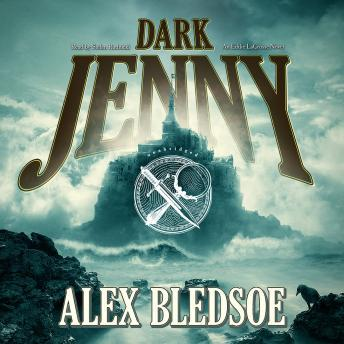 Dark Jenny: The Eddie LaCrosse Mysteries, Book 3, Alex Bledsoe