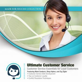 Ultimate Customer Service: Customer Service Essentials for Loyal Customers, Made for Success